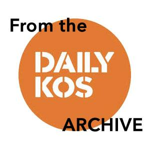 From the Daily Kos Archive
